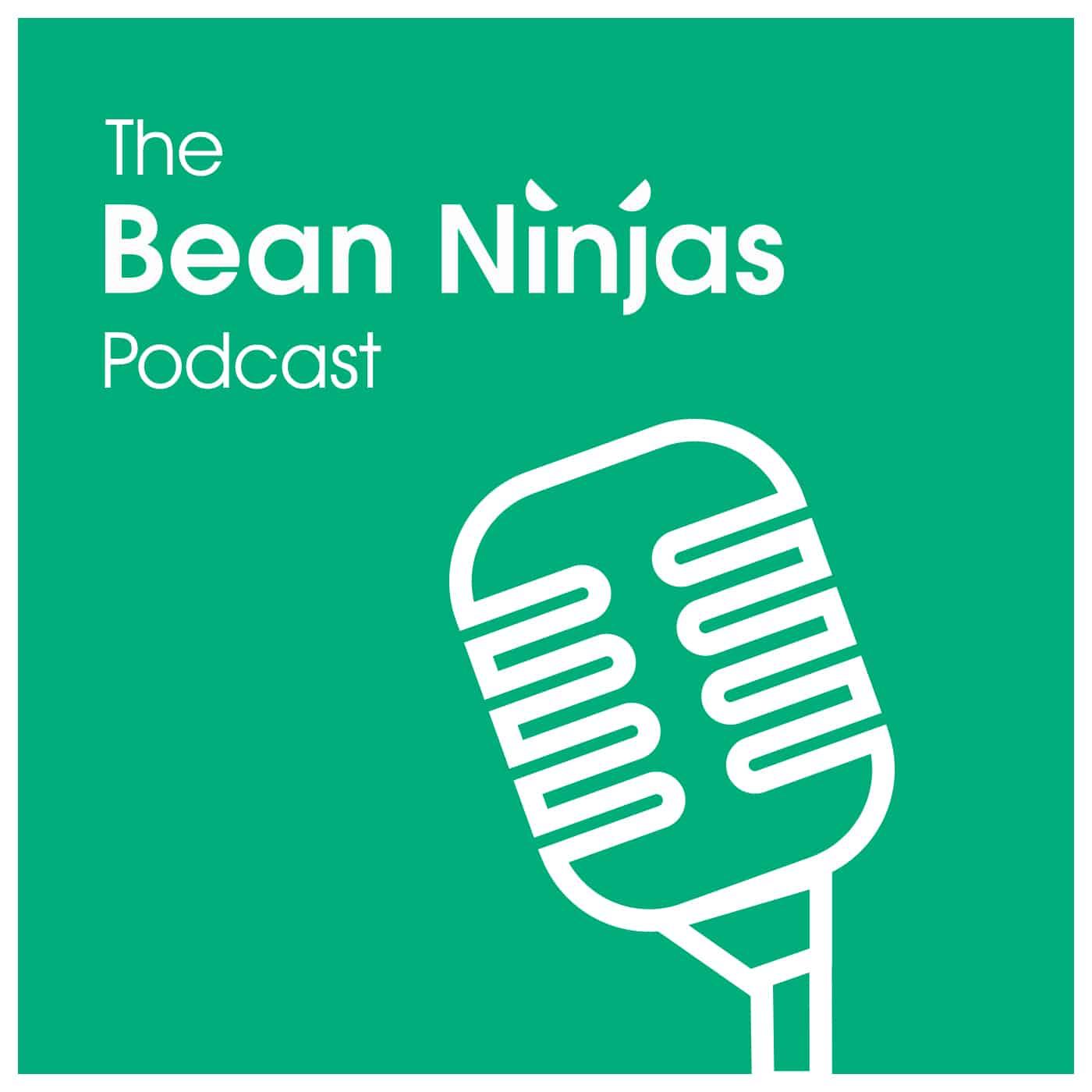 The Bean Ninjas Podcast
