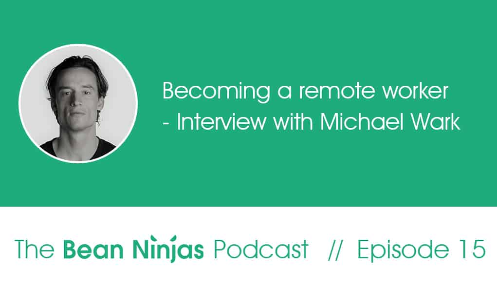 15. Becoming a remote worker – Interview with Michael Wark