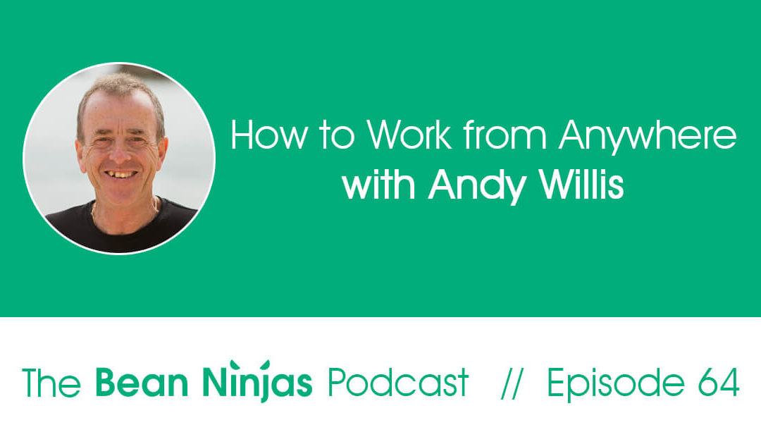 BN64 How to Work from Anywhere with Andy Willis featured image