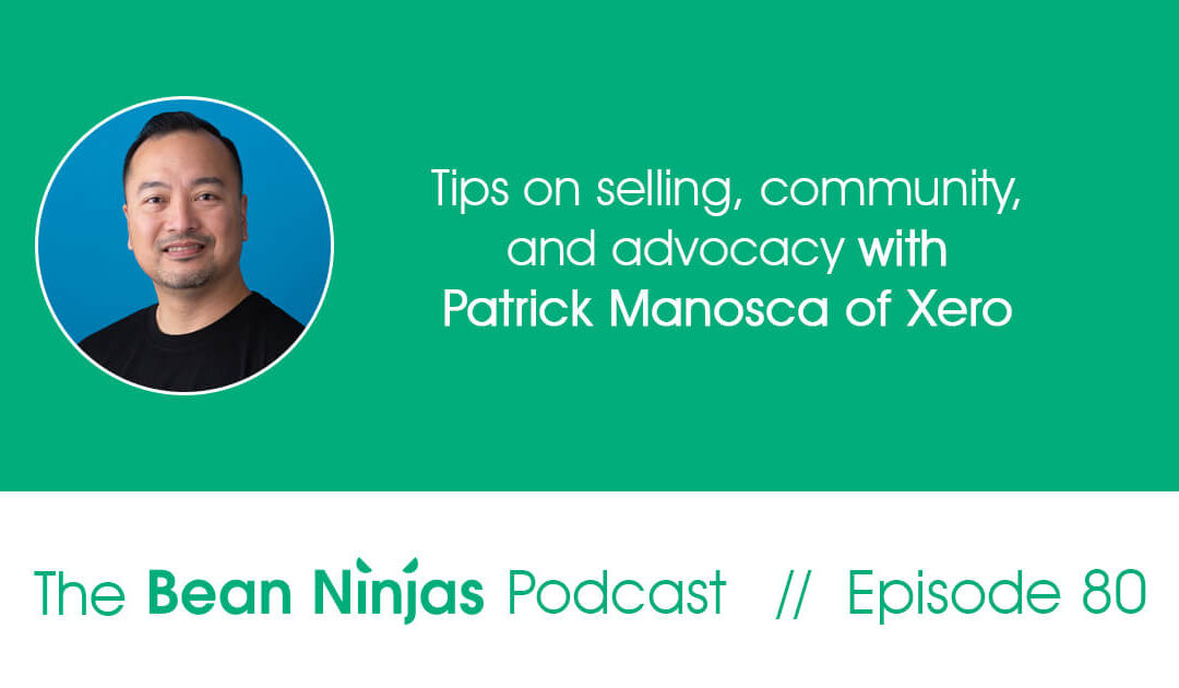 80. Tips on Selling, Community, and Advocacy with Patrick Manosca of Xero