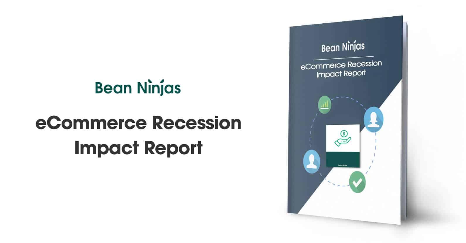 Bean Ninjas' Inaugural eCommerce Recession Impact Report 2020