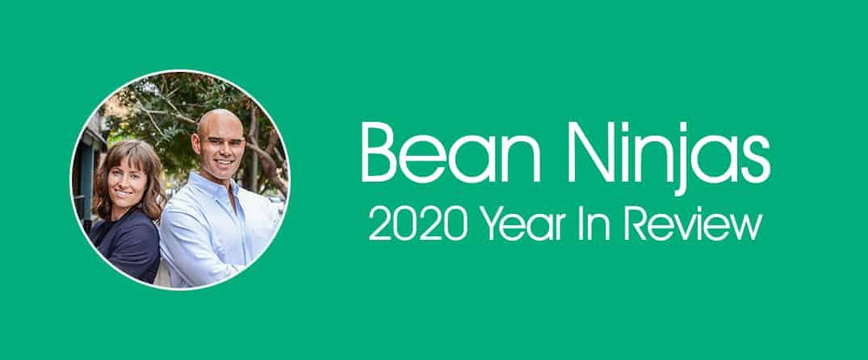 2020 Bean Ninjas Year in Review