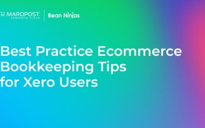 Best Practice Ecommerce Bookkeeping Tips for Xero Users (Maropost Commerce Cloud Presentation)